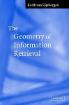 The Geometry of Information Retrieval - C.J. van Rijsbergen