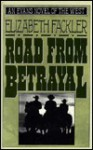 Road From Betrayal - Elizabeth Fackler