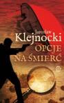 Opcje na śmierć - Jarosław Klejnocki