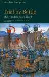 Hundred Years War Vol 1: Trial by Battle: Trial by Battle v. 1 - Jonathan Sumption