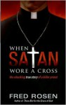 When Satan Wore a Cross - Fred Rosen
