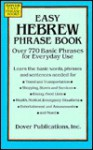 Easy Hebrew Phrase Book: Over 770 Basic Phrases for Everyday Use - Dover Publications Inc.