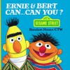 Ernie and Bert Can...Can You? (A Chunky Book(R)) - Sesame Street, Michael J. Smollin