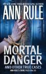 Mortal Danger - Ann Rule