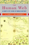 The Human Web: A Bird's-Eye View of World History - John Robert McNeill, William Hardy McNeill