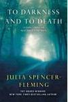 To Darkness and to Death: A Clare Fergusson and Russ Van Alstyne Novel - Julia Spencer-Fleming