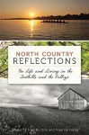 North Country Reflections: On Life and Living in the Foothills and the Valleys - Neal Burdick, Maurice Kenny