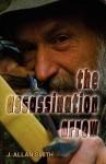 The Assassination Arrow - J. Smith