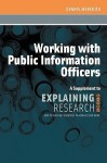 Working with Public Information Officers: A Supplement to Explaining Research - Dennis Meredith