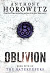 The Gatekeepers #5: Oblivion - Anthony Horowitz