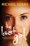 The Last Girl - Michael Adams