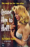 Leave Her to Hell! - Fletcher Flora