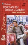 Rocky And The Senator's Daughter (Man Of The Month) (Silhouette Desire, No. 1399) - Dixie Browning