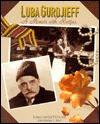 Luba Gurdjieff - Marina Bear, Luba G. Everitt