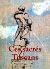 Ces sacrés Toscans - Curzio Malaparte