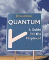 Quantum: A Guide for the Perplexed - Jim Al-Khalili, Jim Al Khalili, Al-Khalili