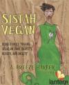 Sistah Vegan - A. Breeze Harper, Pattrice Jones
