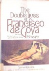 The Double Lives of Francisco de Goya - Samuel Edwards, Noel B. Gerson