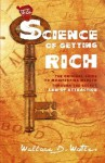 The Science Of Getting Rich: The Original Guide to Manifesting Wealth Through the Secret Law of Attraction - Wallace D. Wattles