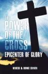 The Power of the Cross: Epicenter of Glory - Mahesh Chavda, Bonnie Chavda
