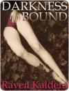 Darkness Bound - Raven Kaldera