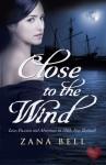 Close to the Wind - Zana Bell