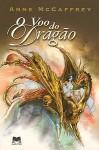O Voo do Dragão (Cavaleiros de Pern, #1) - Anne McCaffrey, Vera Falcão Martins, Pedro Pires