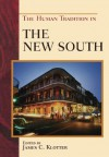 The Human Tradition in the New South (The Human Tradition in America) - James C. Klotter, David L. Anderson, Paul K. Conkin, Cita Cook