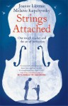 Strings Attached: One Tough Teacher and the Art of Perfection - Joanne Lipman, Melanie Kupchynsky