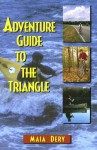 Adventure Guide to the Triangle - Maia Dery