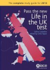 Pass the New Life in the UK Test: The Complete Study Guide for 2013 - Celine Castelino, Chris Taylor