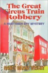 The Great Circus Train Robbery - Nancy Means Wright
