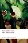 The Good Soldier (Oxford World's Classics) - Ford Madox Ford, Max Saunders