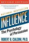 Influence: The Psychology of Persuasion - Robert B. Cialdini
