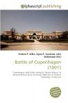 Battle of Copenhagen (1801) - Frederic P. Miller, Agnes F. Vandome, John McBrewster