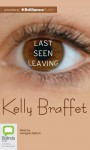 Last Seen Leaving - Kelly Braffet, Kevagne Kalisch