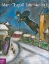 Marc Chagall: Lebenslinien - Michael Philipp