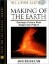 The Making of the Earth: Geologic Forces That Shape Our Planet - Jon Erickson