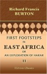 First Footsteps in East Africa, or an Exploration of Harar (Volume Two) - Richard Francis Burton