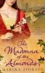 The Madonna of the Almonds - Marina Fiorato