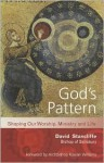 God's Pattern: Shaping Our Worship, Ministry and Life - David Stancliffe