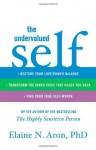 The Undervalued Self: Restore Your Love/Power Balance, Transform the Inner Voice That Holds You Back, and Find Your True Self-Worth - Elaine N. Aron