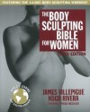 The Body Sculpting Bible for Women: The Way To Physical Perfection - James Villepigue, Hugo Rivera