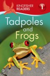 Tadpoles and Frogs (Kingfisher Readers Level 1) - Thea Feldman