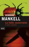 La Faille souterraine: et autres enquêtes (Seuil Policiers) (French Edition) - Henning Mankell, Anna Gibson