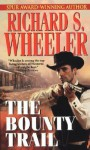 The Bounty Trail - Richard S. Wheeler