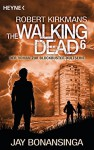 The Walking Dead 6: Roman (The Walking Dead-Serie) - Jay Bonansinga, Robert Kirkman, Wally Anker