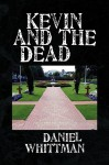 Kevin and the Dead - Daniel Whittman