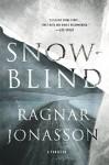 Snowblind: A Thriller - Ragnar Jonasson