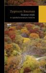 Szanse etyki w zglobalizowanym świecie - Zygmunt Bauman